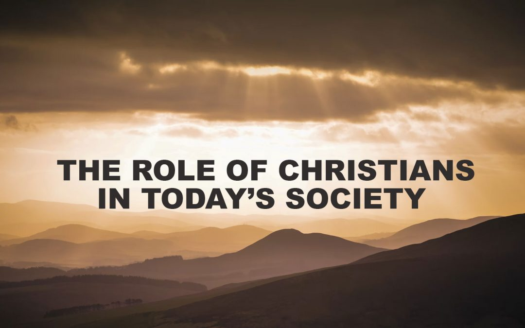 The Role of Christians in Today's Society